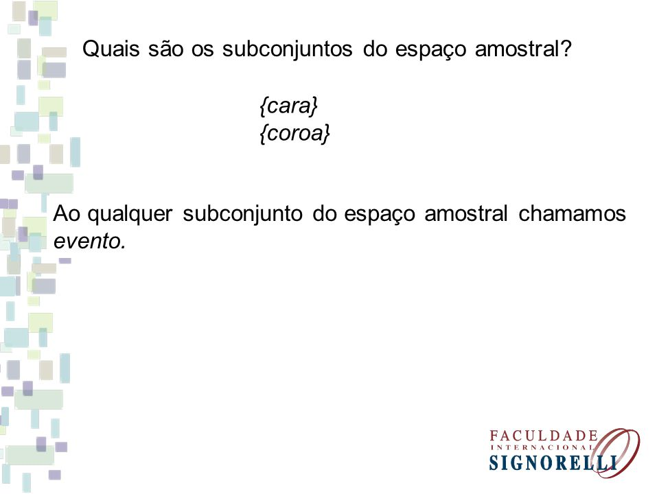 Quais são os subconjuntos do espaço amostral