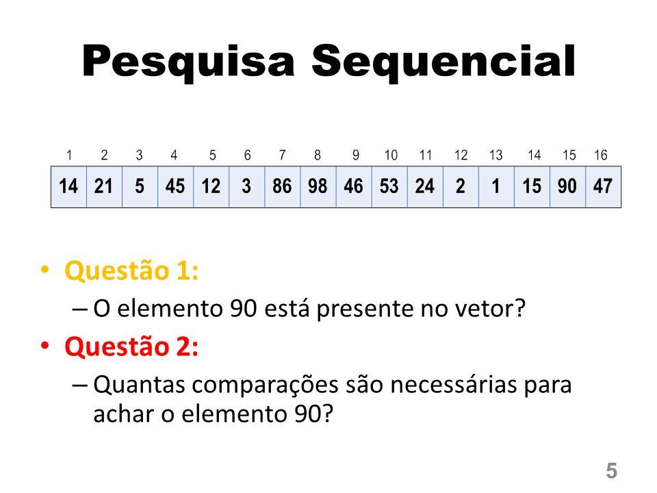 Pesquisa Sequencial Questão 1: Questão 2: