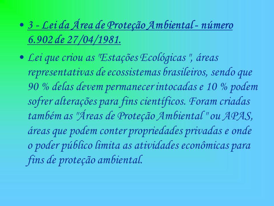 3 - Lei da Área de Proteção Ambiental - número 6.902 de 27/04/1981.