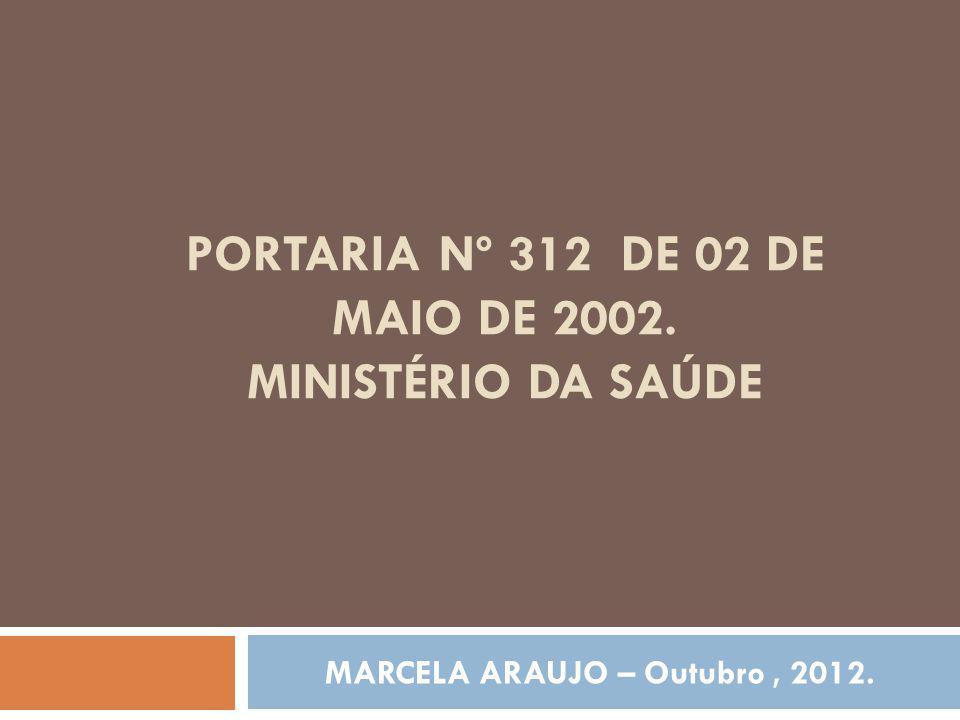 Portaria nº 312 de 02 de Maio de 2002. MINISTÉRIO DA SAÚDE