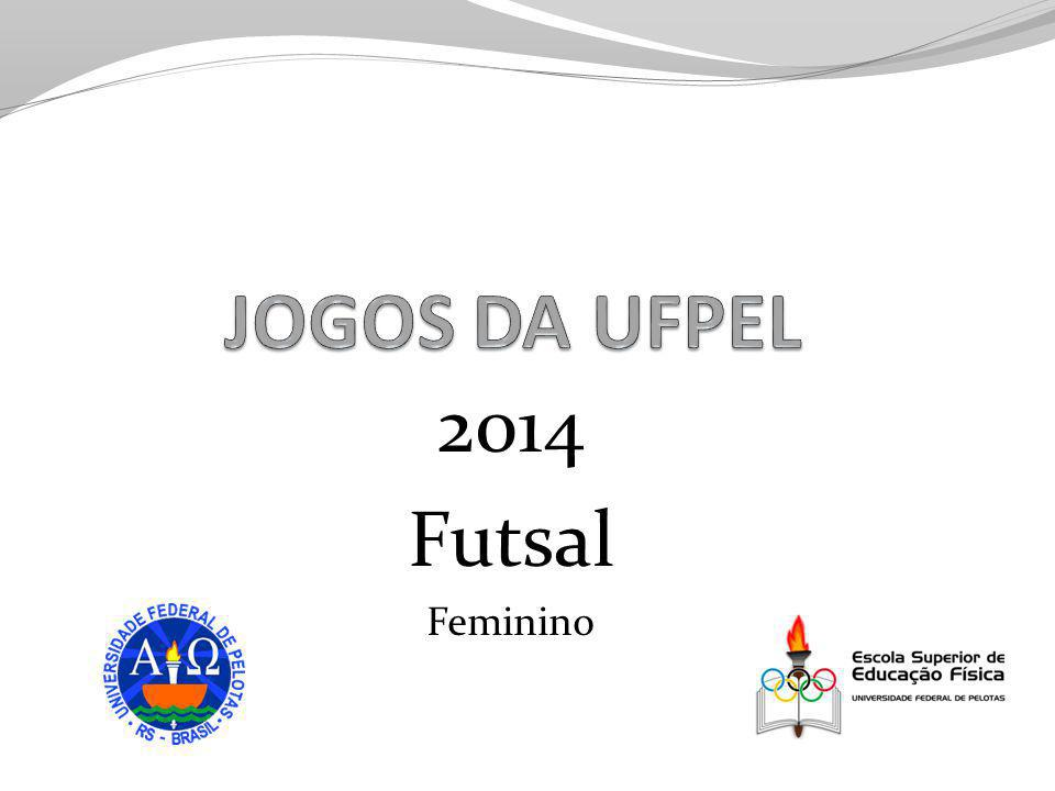 JOGOS DA UFPEL 2014 Futsal Feminino