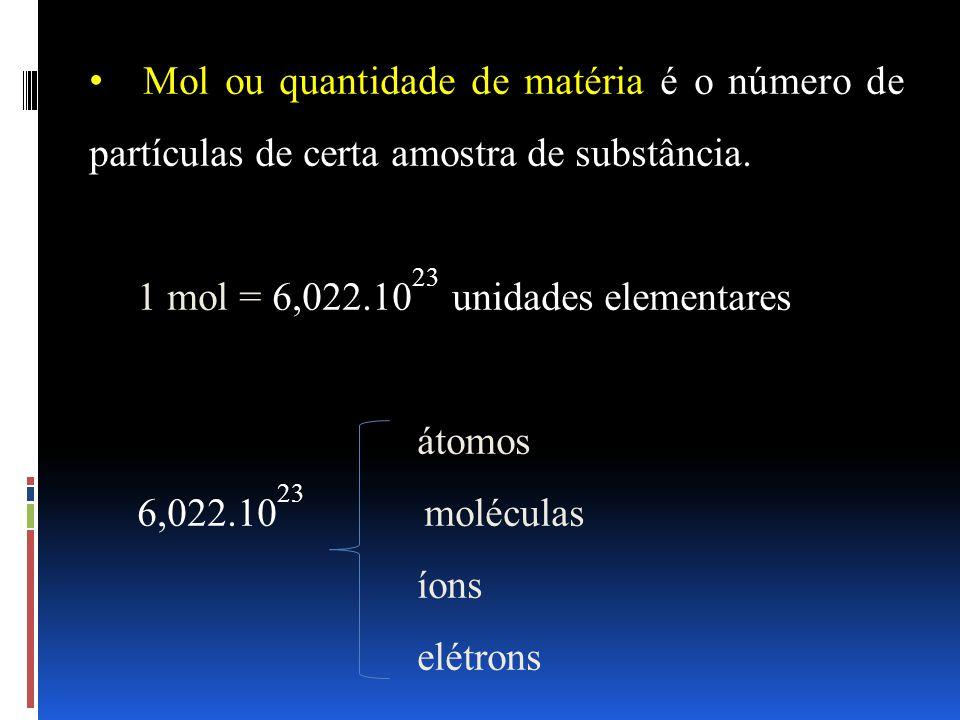 Mol ou quantidade de matéria é o número de partículas de certa amostra de substância.