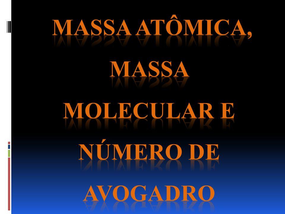 Massa atômica, massa molecular e número de Avogadro
