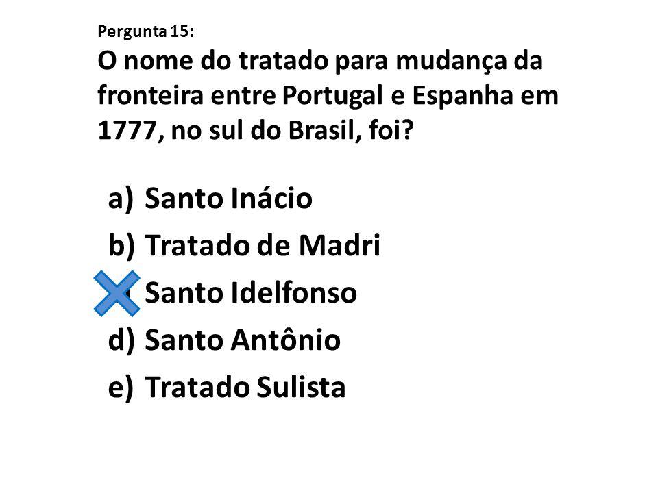 Santo Inácio Tratado de Madri Santo Idelfonso Santo Antônio