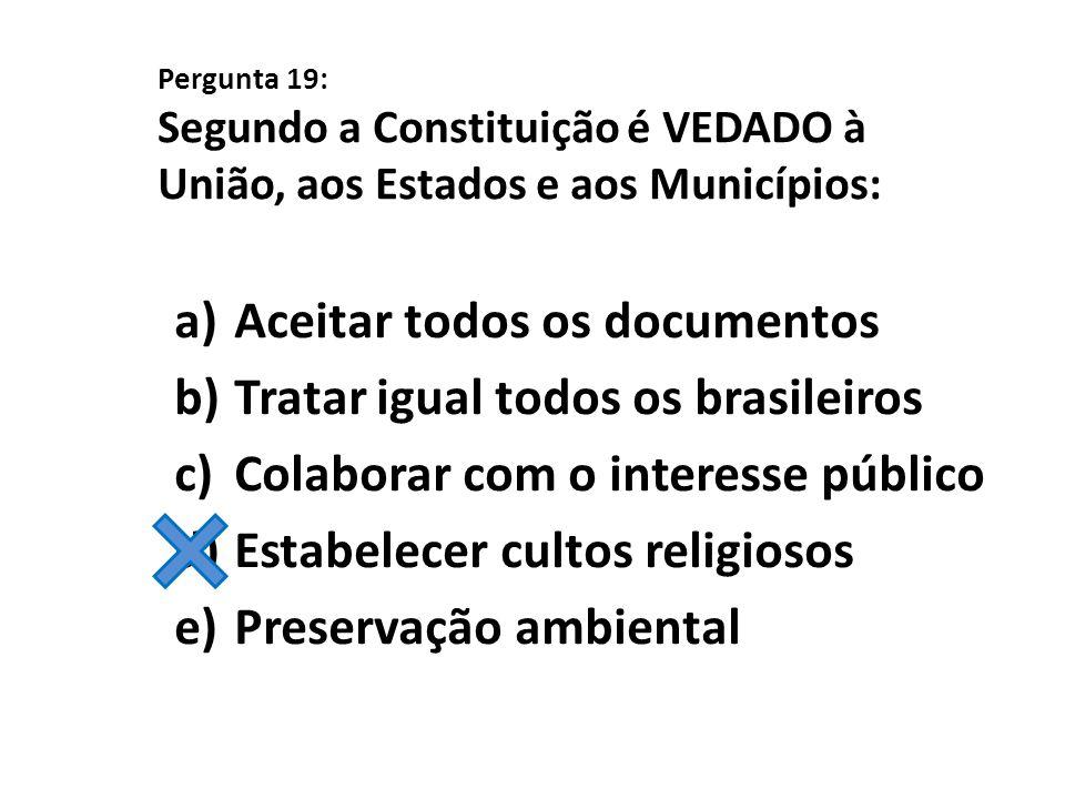 Aceitar todos os documentos Tratar igual todos os brasileiros