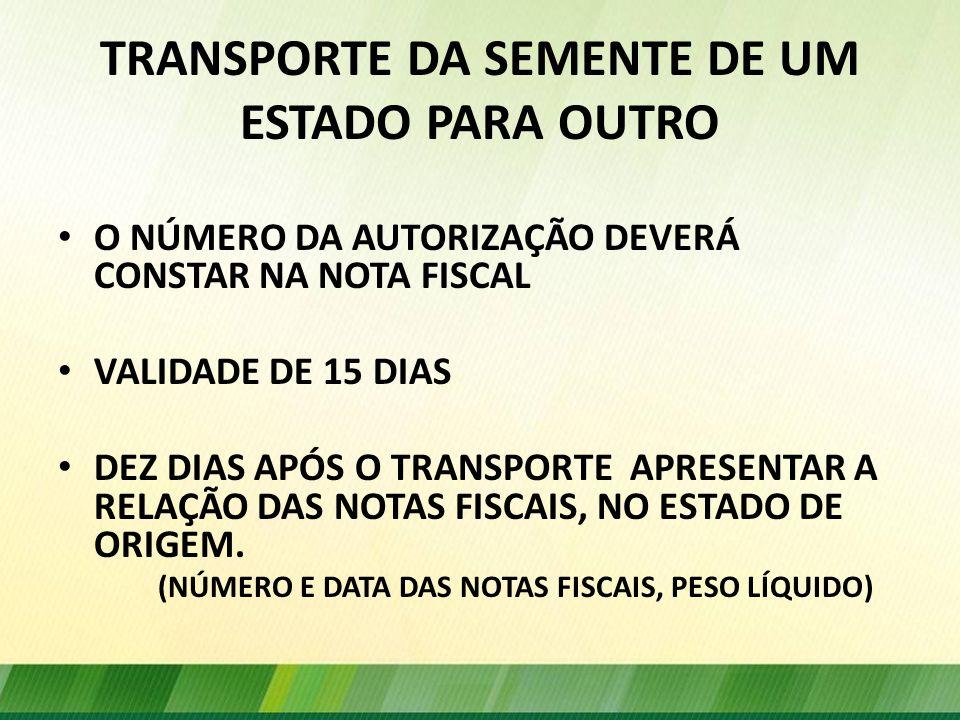 TRANSPORTE DA SEMENTE DE UM ESTADO PARA OUTRO