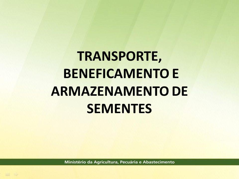 TRANSPORTE, BENEFICAMENTO E ARMAZENAMENTO DE SEMENTES
