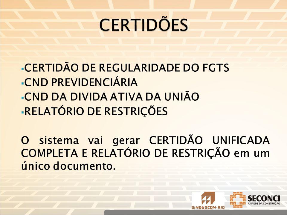 CERTIDÕES CERTIDÃO DE REGULARIDADE DO FGTS CND PREVIDENCIÁRIA
