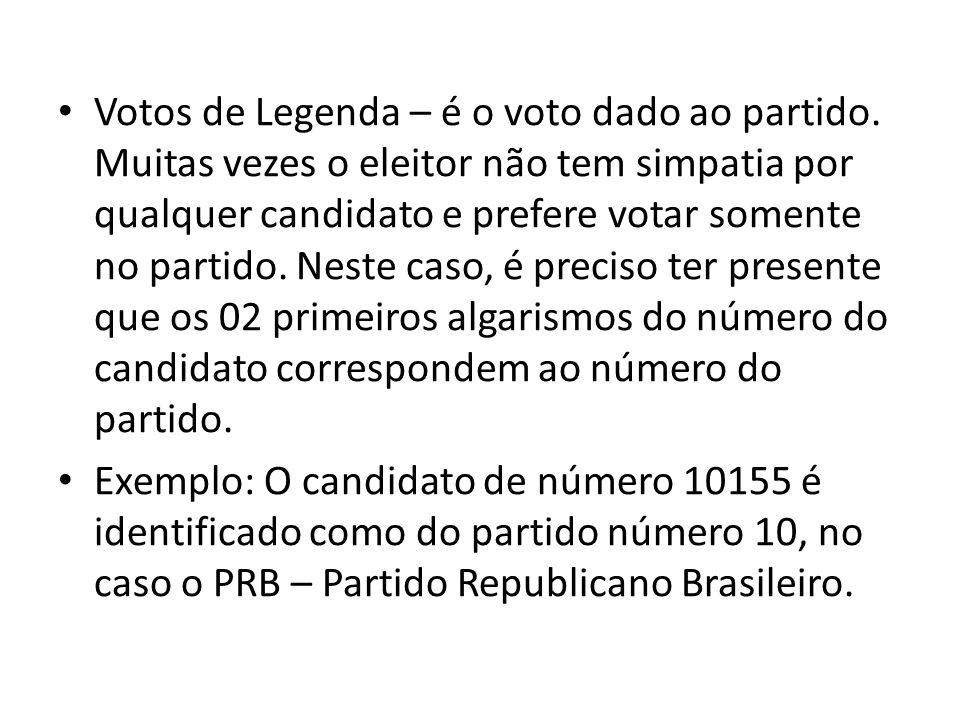 Votos de Legenda – é o voto dado ao partido