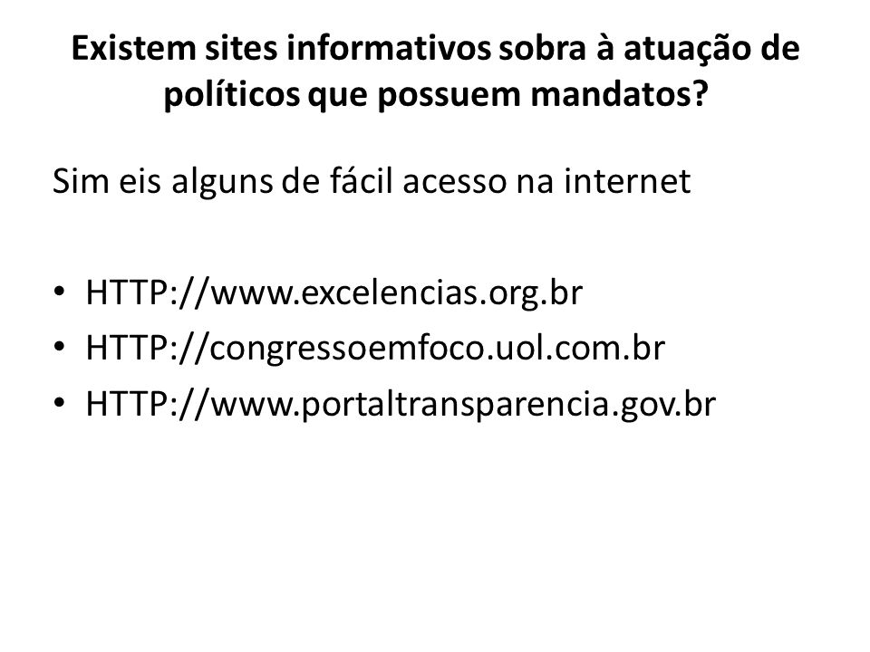 Existem sites informativos sobra à atuação de políticos que possuem mandatos
