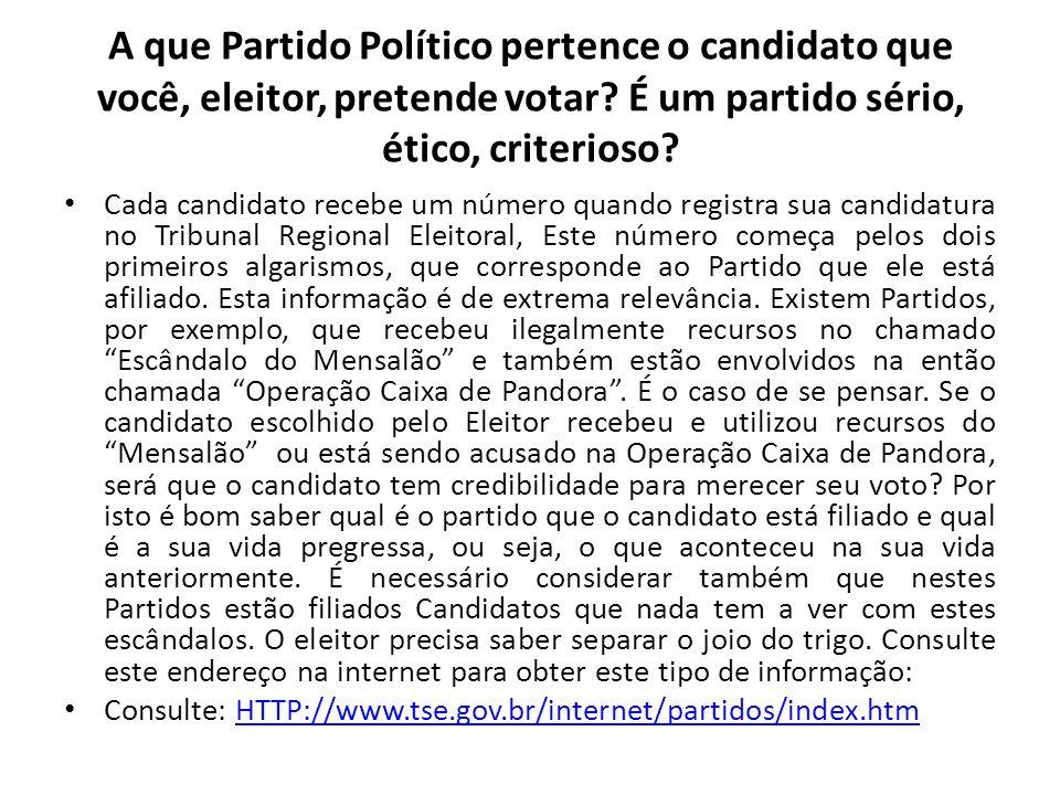 A que Partido Político pertence o candidato que você, eleitor, pretende votar É um partido sério, ético, criterioso