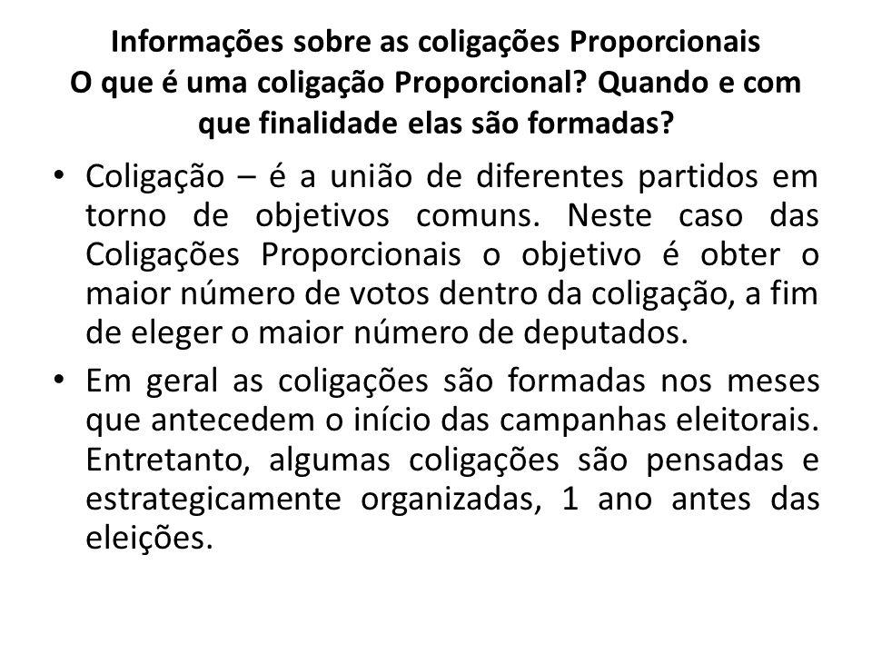 Informações sobre as coligações Proporcionais O que é uma coligação Proporcional Quando e com que finalidade elas são formadas