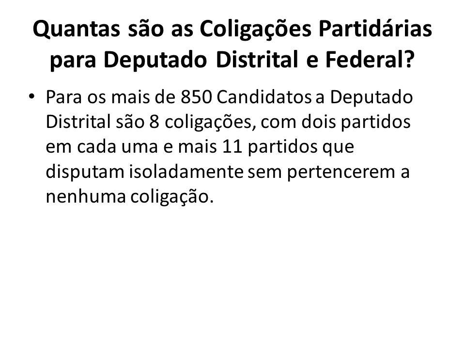 Quantas são as Coligações Partidárias para Deputado Distrital e Federal