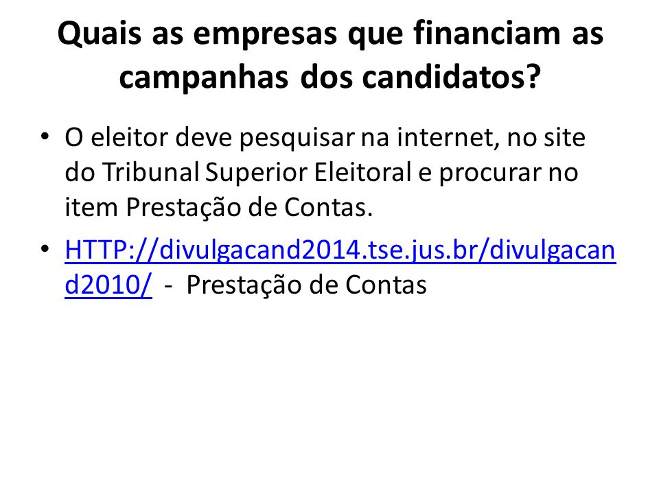 Quais as empresas que financiam as campanhas dos candidatos
