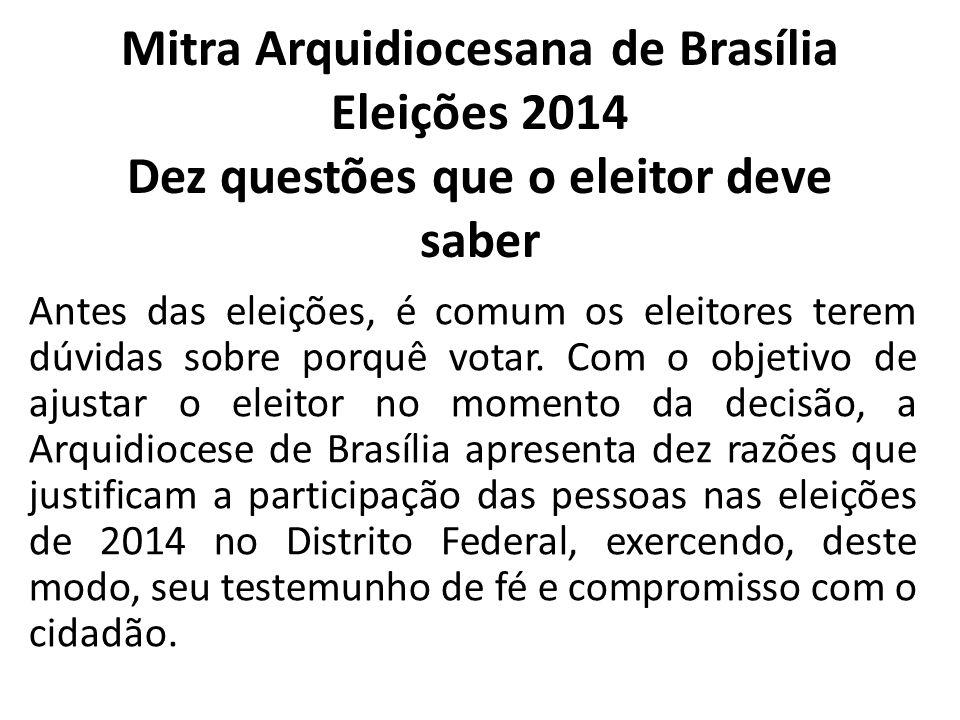 Mitra Arquidiocesana de Brasília Eleições 2014 Dez questões que o eleitor deve saber