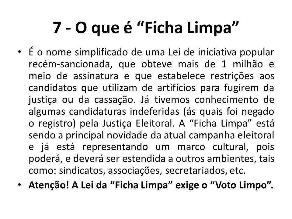 7 - O que é Ficha Limpa