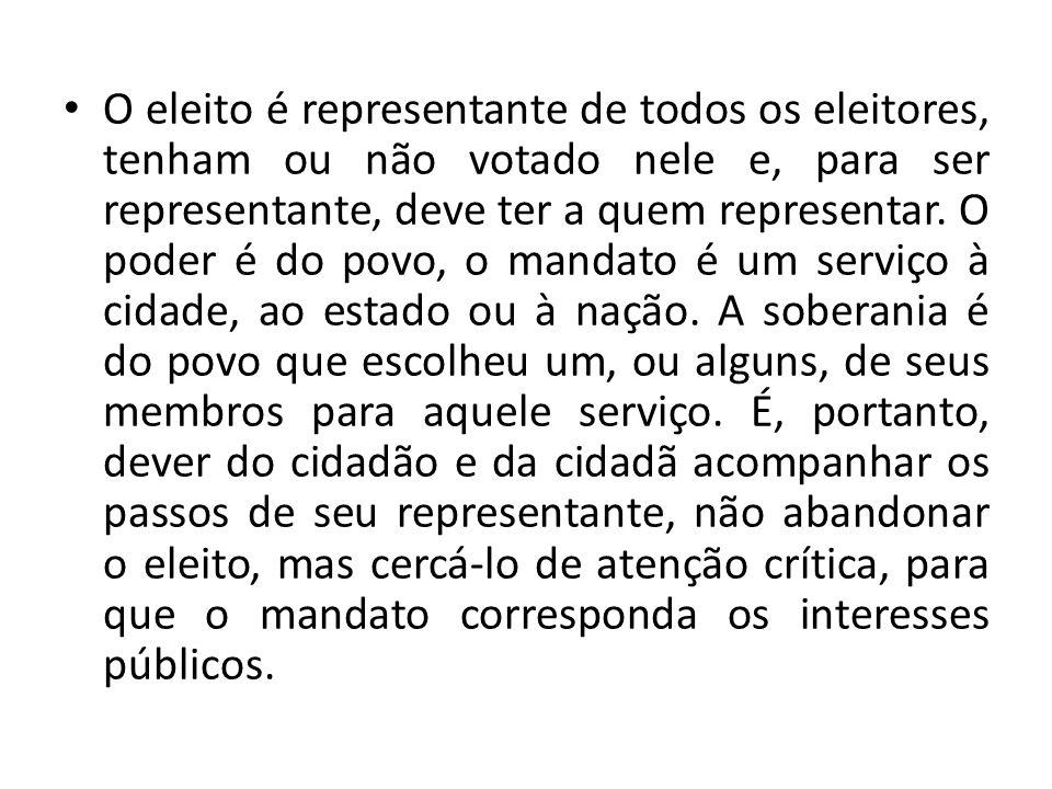O eleito é representante de todos os eleitores, tenham ou não votado nele e, para ser representante, deve ter a quem representar.