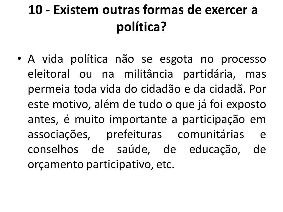 10 - Existem outras formas de exercer a política