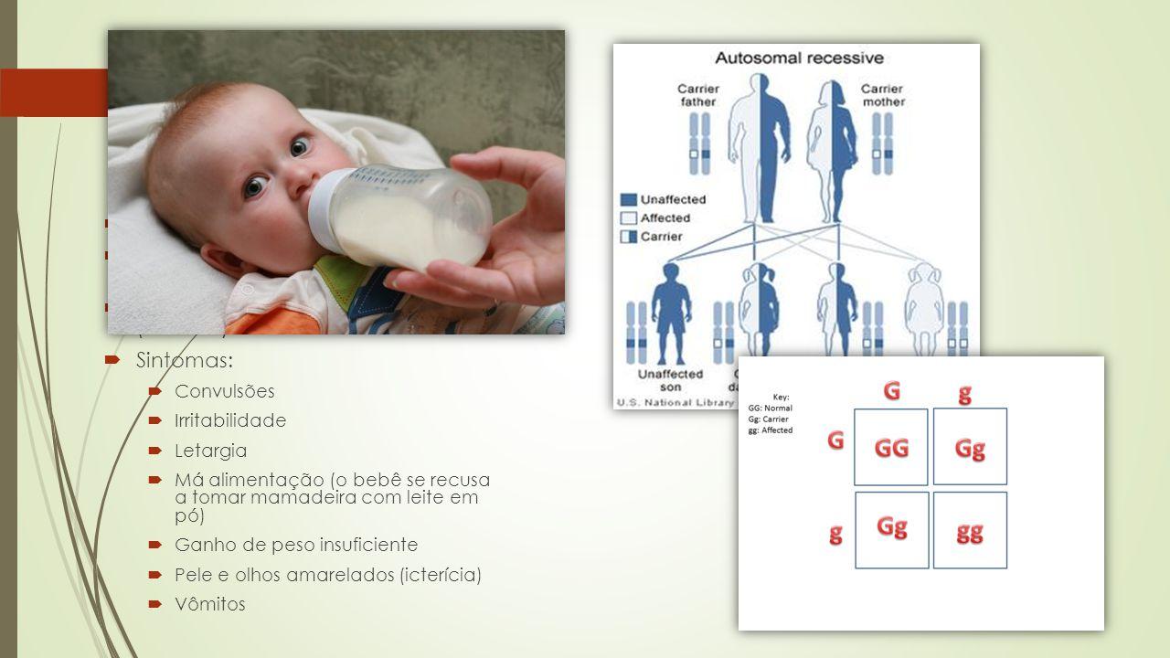 Galactosemia Doença autossômica recessiva