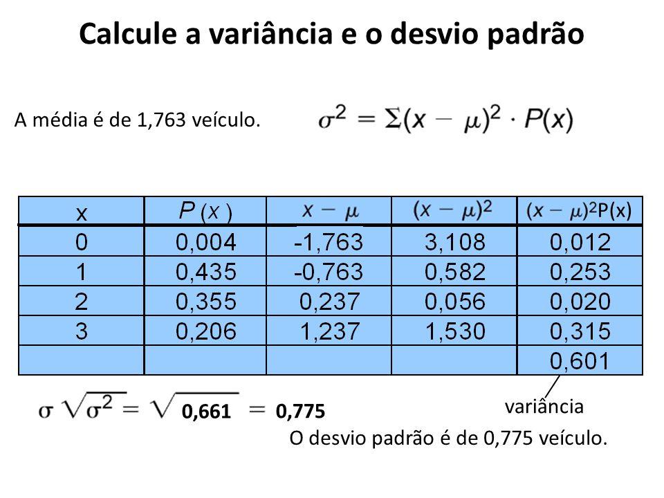 Calcule a variância e o desvio padrão