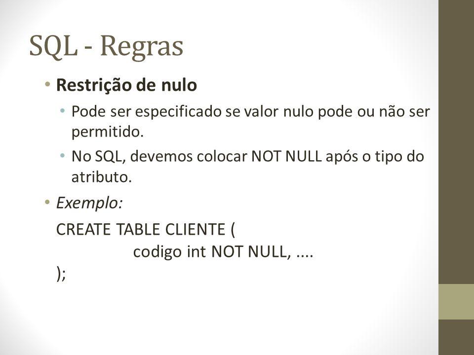 SQL - Regras Restrição de nulo Exemplo: