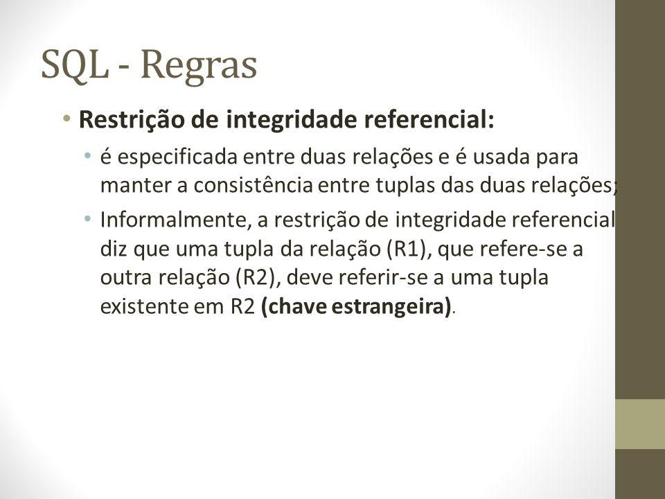 SQL - Regras Restrição de integridade referencial:
