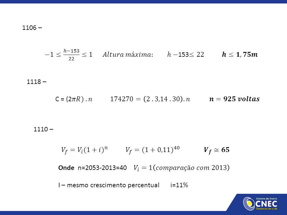 1106 – −1≤ ℎ−153 22 ≤1 𝐴𝑙𝑡𝑢𝑟𝑎 𝑚á𝑥𝑖𝑚𝑎: ℎ−153≤22 𝒉≤𝟏,𝟕𝟓𝒎. 1118 –