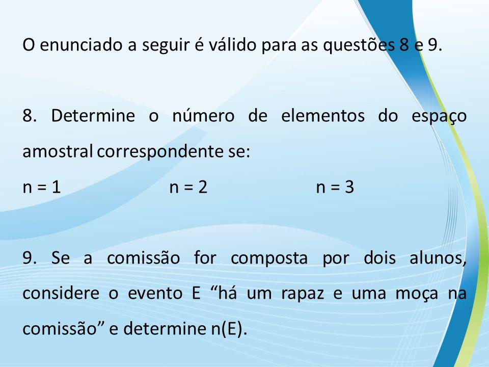 O enunciado a seguir é válido para as questões 8 e 9.