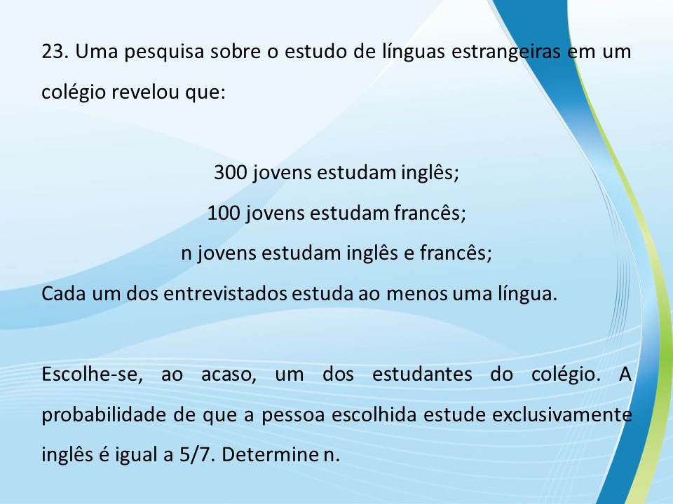 300 jovens estudam inglês; 100 jovens estudam francês;
