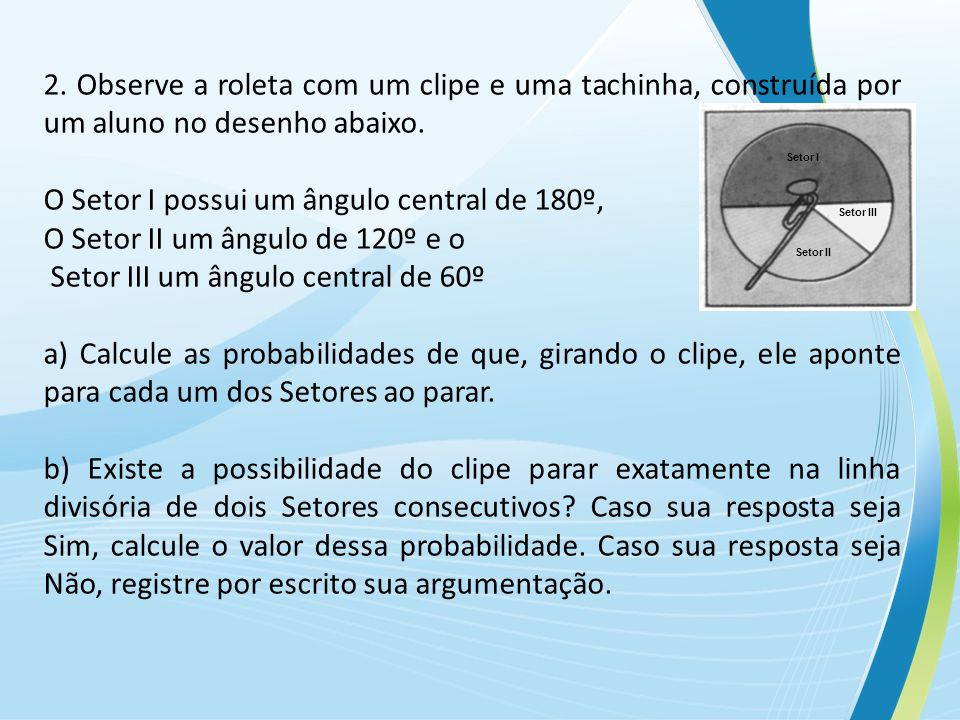 O Setor I possui um ângulo central de 180º,