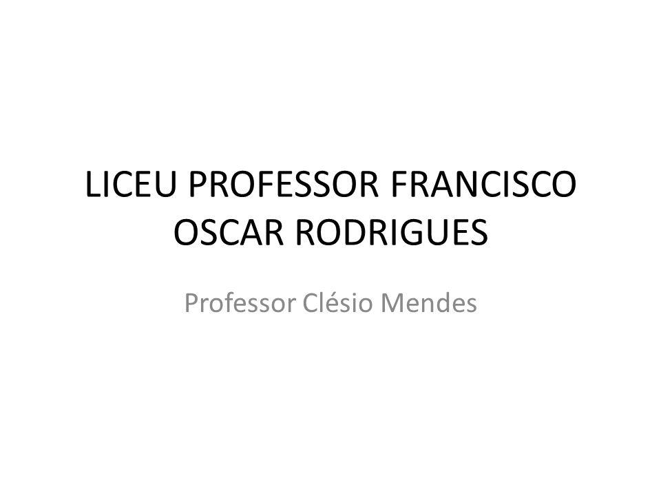LICEU PROFESSOR FRANCISCO OSCAR RODRIGUES