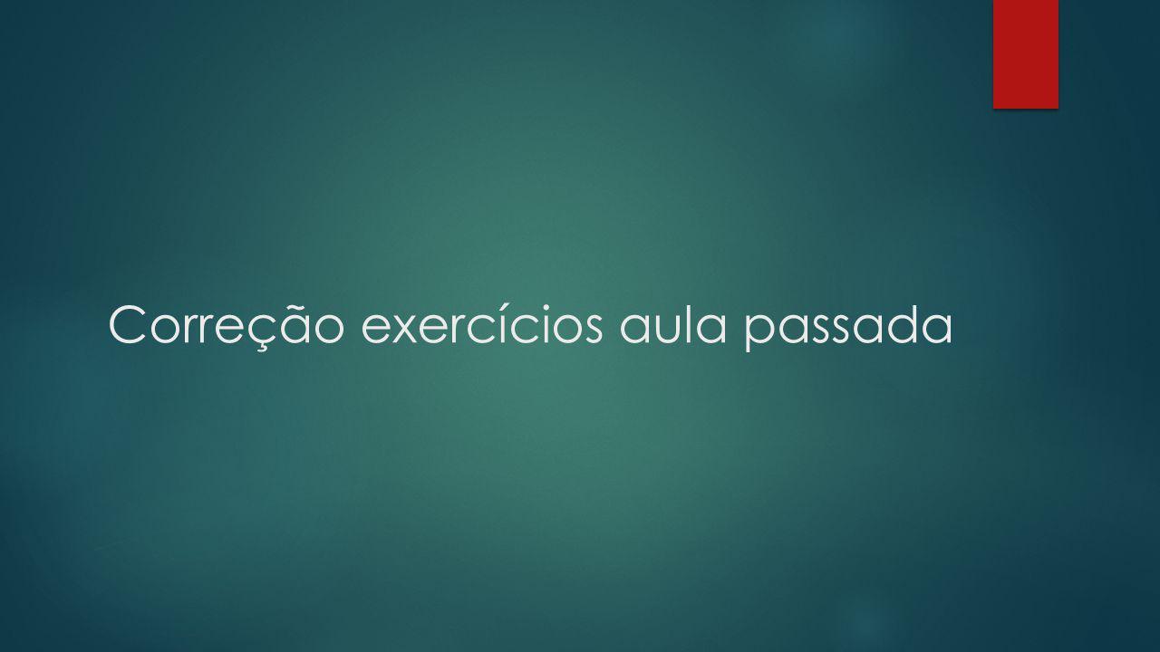 Correção exercícios aula passada