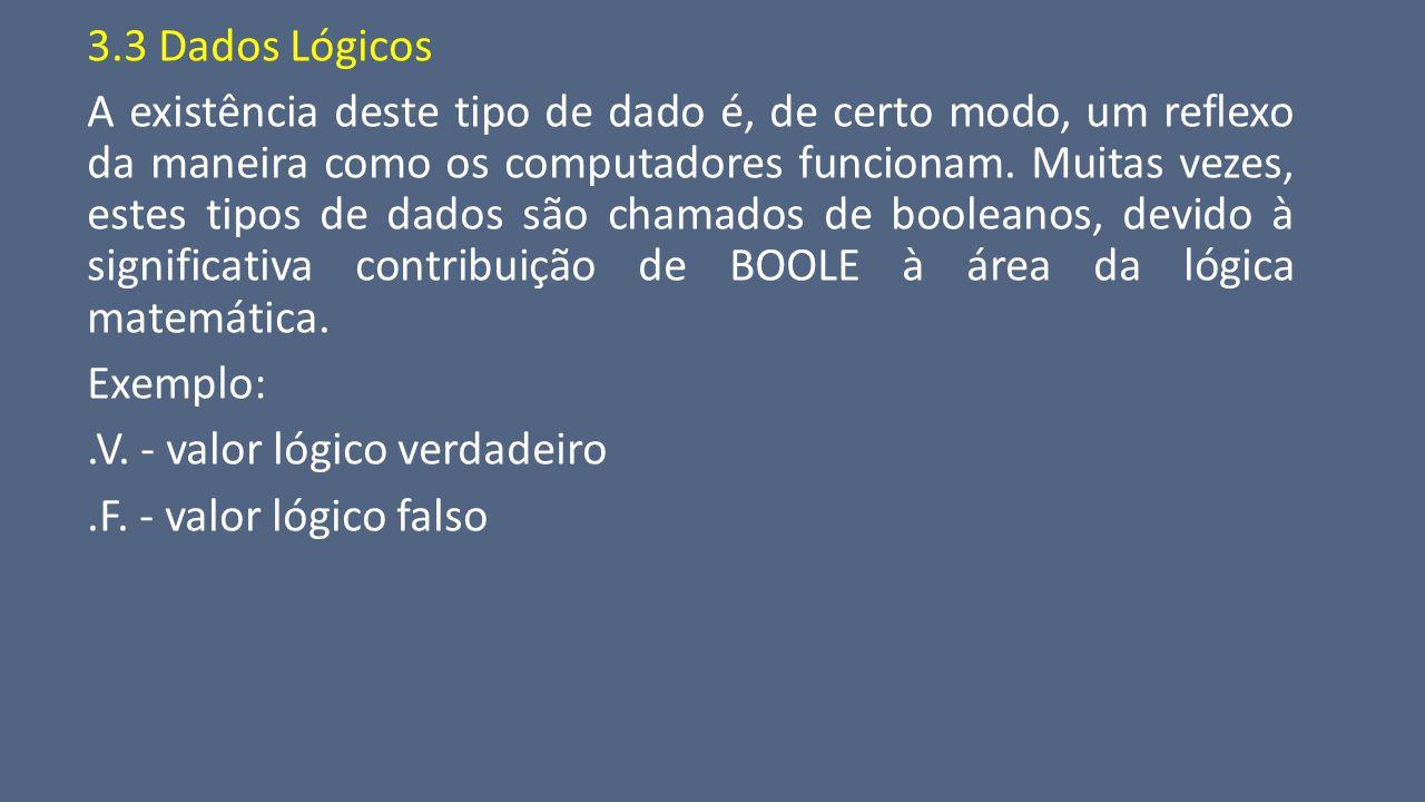 3.3 Dados Lógicos