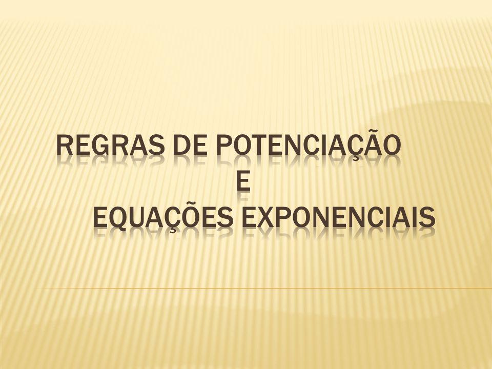 regras de potenciação E equações exponenciais