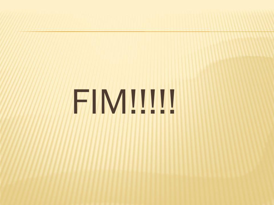 FIM!!!!!