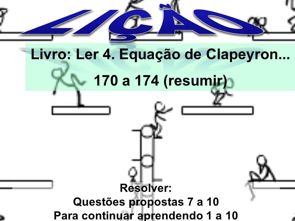 Livro: Ler 4. Equação de Clapeyron... Para continuar aprendendo 1 a 10