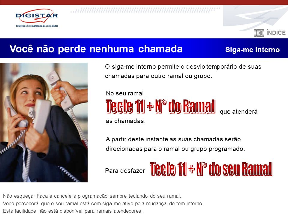 Tecle 11 + N° do Ramal Tecle 11 + N° do seu Ramal