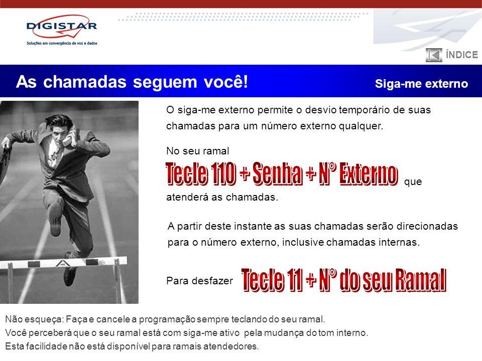 Tecle 110 + Senha + N° Externo