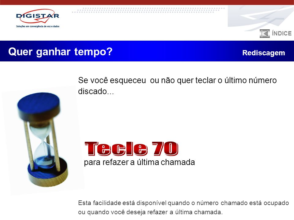 Tecle 70 Quer ganhar tempo Rediscagem