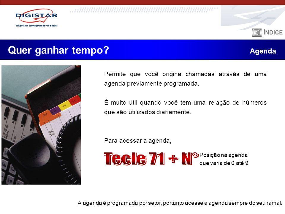 Tecle 71 + N° Quer ganhar tempo Agenda
