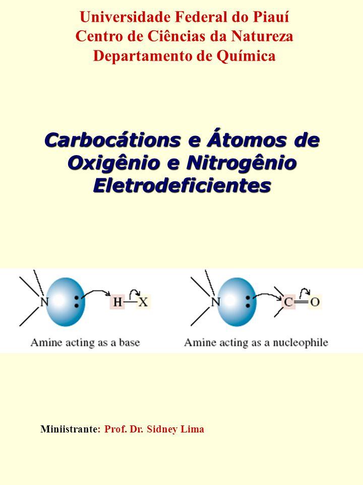 Carbocátions e Átomos de Oxigênio e Nitrogênio Eletrodeficientes