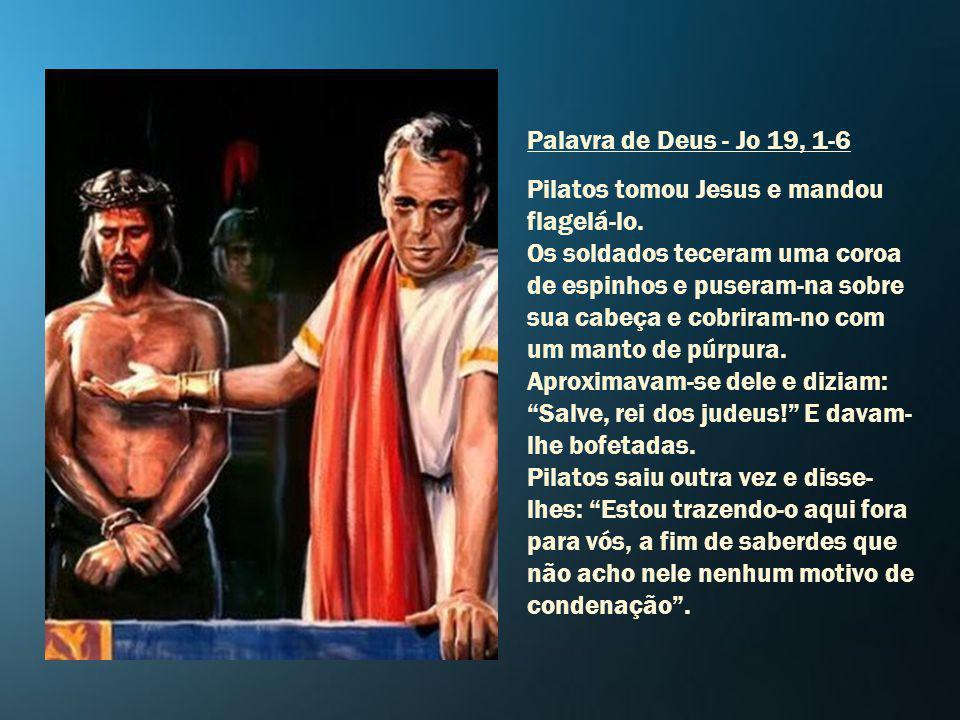 Pilatos tomou Jesus e mandou flagelá-lo.