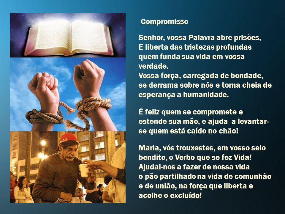 Senhor, vossa Palavra abre prisões, E liberta das tristezas profundas