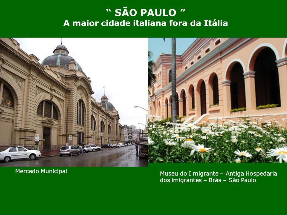 SÃO PAULO A maior cidade italiana fora da Itália