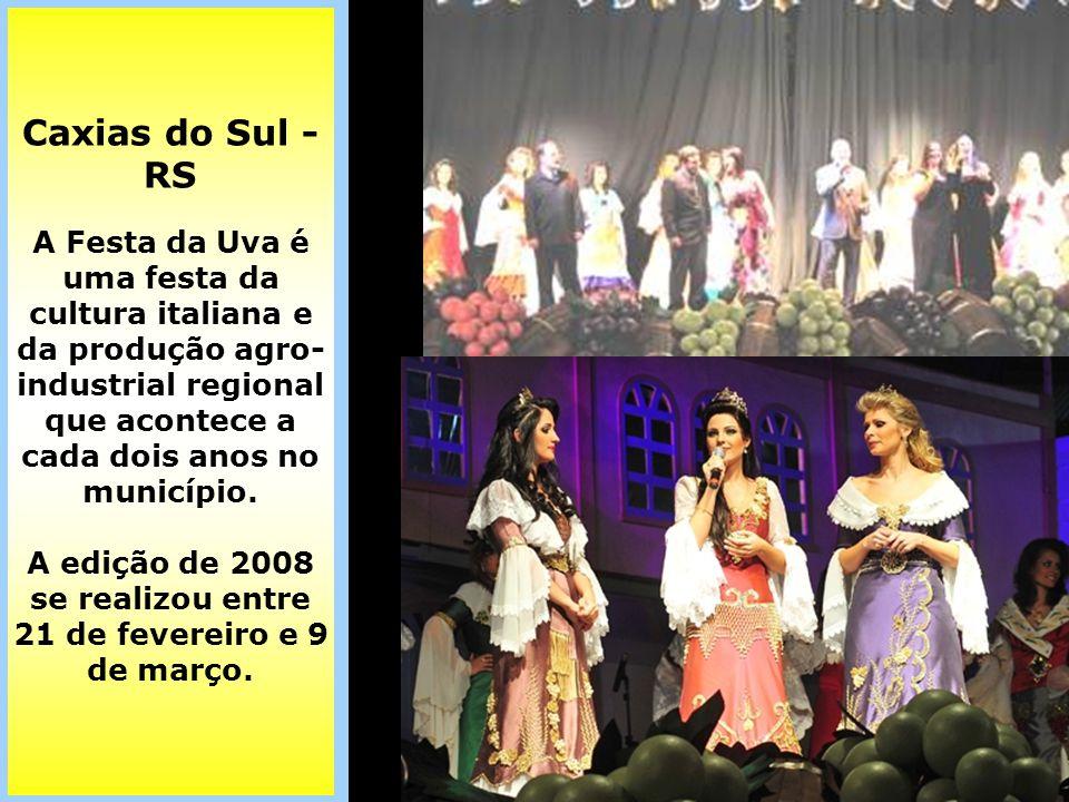 Caxias do Sul -RS A Festa da Uva é uma festa da cultura italiana e da produção agro-industrial regional que acontece a cada dois anos no município.