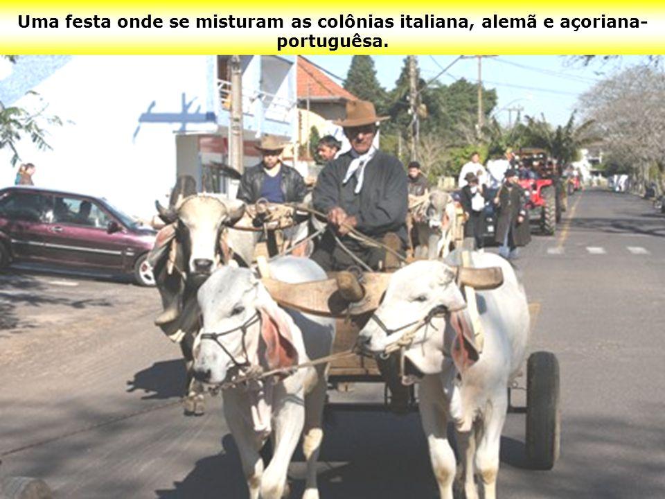 Uma festa onde se misturam as colônias italiana, alemã e açoriana-portuguêsa.