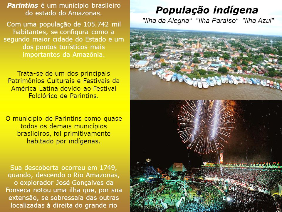População indígena Ilha da Alegria Ilha Paraíso Ilha Azul