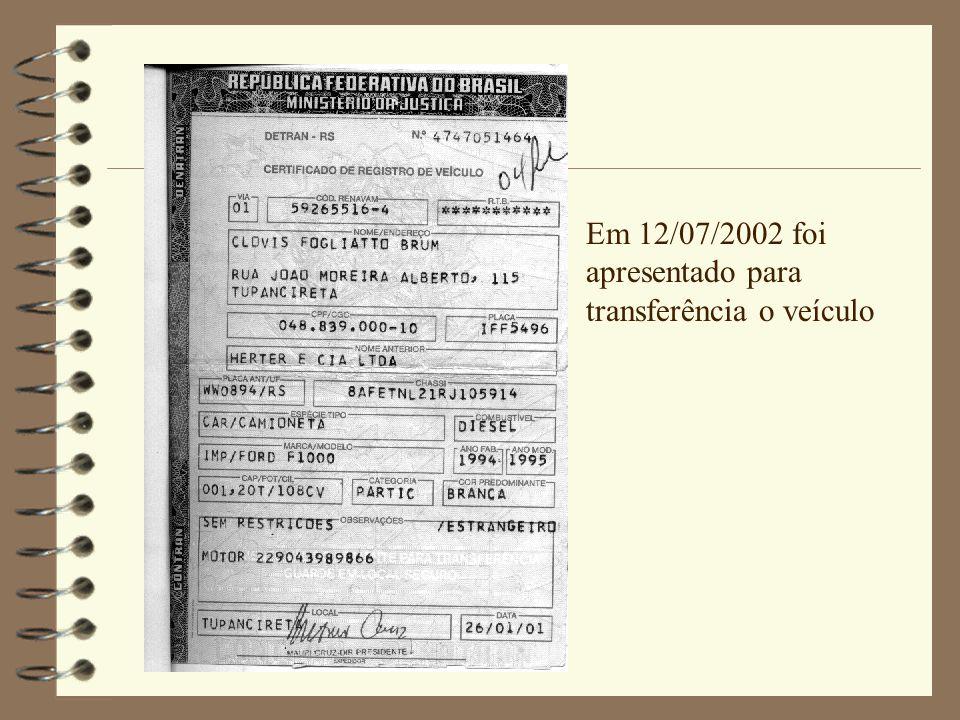 Em 12/07/2002 foi apresentado para transferência o veículo