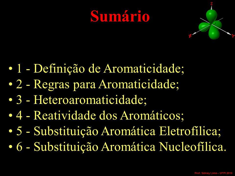 Sumário 1 - Definição de Aromaticidade; 2 - Regras para Aromaticidade;