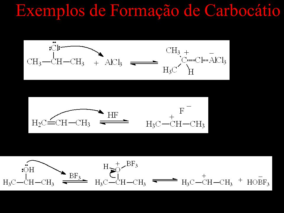 Exemplos de Formação de Carbocátio
